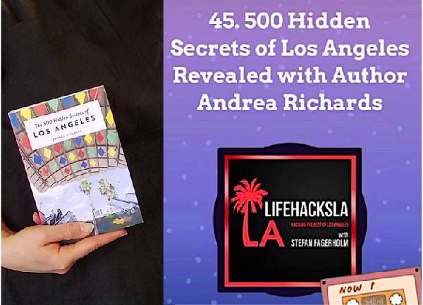 LifeHacksLA: 500 Hidden Secrets of Los Angeles Revealed with Author Andrea Richards
